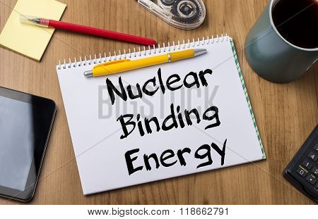 Nuclear Binding Energy - Note Pad With Text