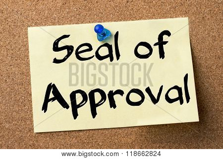 Seal Of Approval - Adhesive Label Pinned On Bulletin Board