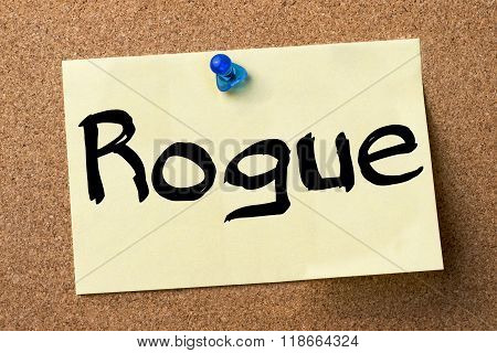 Rogue - Adhesive Label Pinned On Bulletin Board