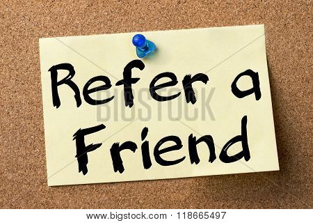 Refer A Friend - Adhesive Label Pinned On Bulletin Board