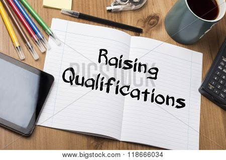 Raising Qualifications - Note Pad With Text