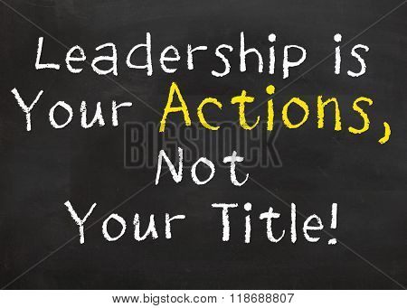 Leadership is Your Actions