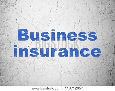 Insurance concept: Business Insurance on wall background