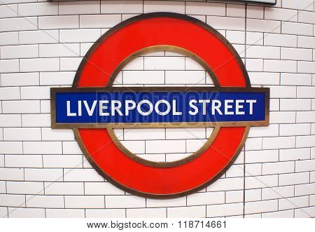 London, Uk - October 27Th, 2014: The Sign For Liverpool Street Underground Station In London On 27Th