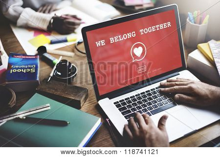 We Belong Together Valentine Romance Heart Love Passion Concept