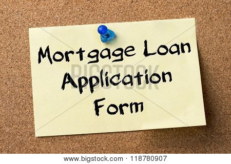 Mortgage Loan Application Form - Adhesive Label Pinned On Bulletin Board