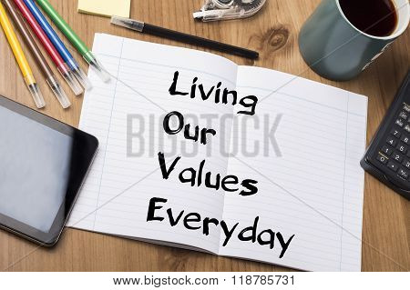 Living Our Values Everyday Love - Note Pad With Text