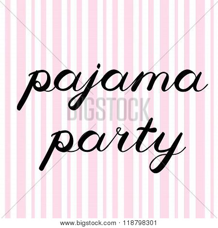 Pajama party brush lettering. Cute handwriting.