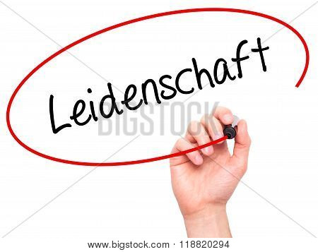 Man Hand Writing Leidenschaft (passion In German)  With Black Marker On Visual Screen