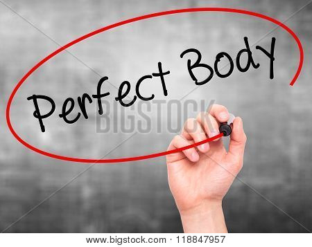 Man Hand Writing Perfect Body With Black Marker On Visual Screen