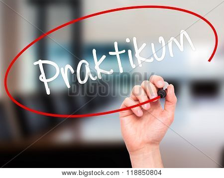Man Hand Writing Praktikum (internship In German)  With Black Marker On Visual Screen