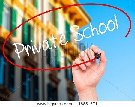 Man Hand Writing  Private School With Black Marker On Visual Screen