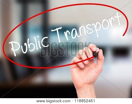 Man Hand Writing Public Transport  With Black Marker On Visual Screen