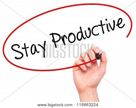 Man Hand Writing Stay Productive With Black Marker On Visual Screen