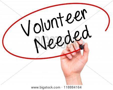 Man Hand Writing Volunteer Needed With Black Marker On Visual Screen