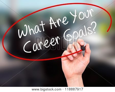 Man Hand Writing What Are Your Career Goals? With Black Marker On Visual Screen