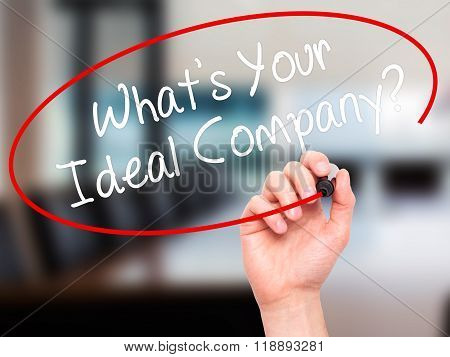 Man Hand Writing Whats Your Ideal Company? With Black Marker On Visual Screen