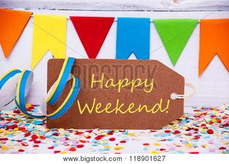 Label With Party Decoration, Text Happy Weekend