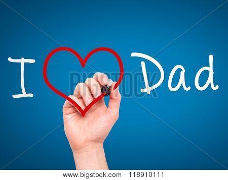 Man Hand Writing I Love Dad On Visual Screen