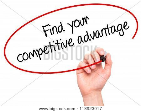 Man Hand Writing Find Your Competitive Advantage With Marker On Transparent Wipe Board