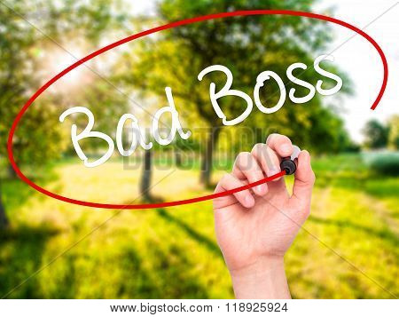 Man Hand Writing Bad Boss With Black Marker On Visual Screen