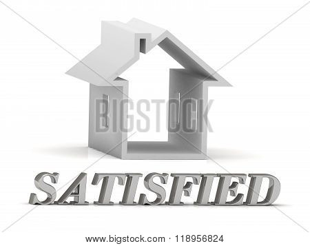 Satisfied- Inscription Of Silver Letters And White House