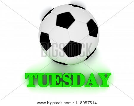 Tuesday Bright Volume Letter Word, Football Big Ball