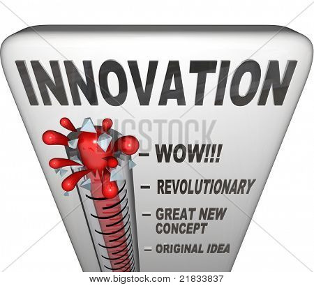 A thermometer measuring your innovation level as  you intent and innovate to create new solutions to problems or ways to complete tasks