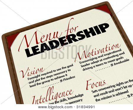 A Menu for Leadership letting you choose the top or ideal qualities you want in your next leader or manager, including vision, motivation, intelligence and focus to help the group meet its goals