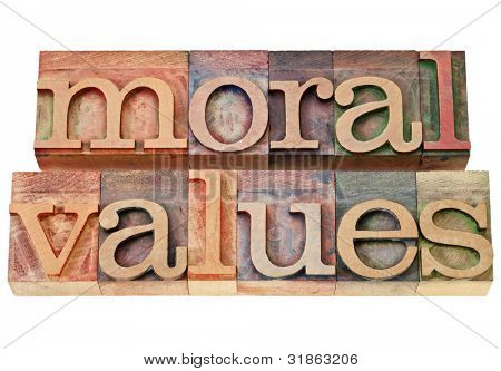 moral values - ethics concept - isolated phrase in  vintage letterpress  wood type