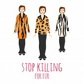 Stop Killing Animals For Fur Vector Illustration. Woman Wear Fur Coat Made From Wild Animals. Nature poster