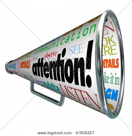 A bullhorn megaphone showing the word Attention and many words related to communication: listen, alert, aware, message, observe, details, awareness and more