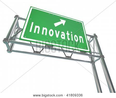A green metal freeway sign with arrow pointing to Innovation as the road to change leads to future progress, change and success