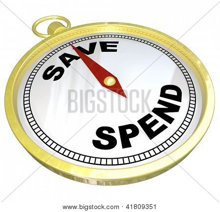 A compass with red needle pointing to the word Save and away from Spend, representing fiscal responsibility and the importance of saving and investing for building future wealth