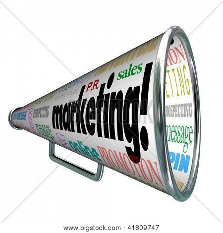A megaphone or bullhorn with words on it for Marketing, advertising, positioning, awareness, message, public relations, sales, online, prospecting, targeting and more