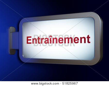 Education concept: Entrainement(french) on billboard background