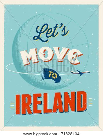 Vintage traveling poster - Let's move to Ireland - Vector EPS 10.