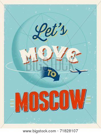 Vintage traveling poster - Let's move to Moscow - Vector EPS 10.