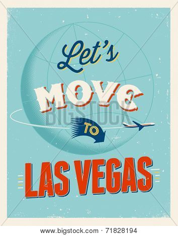 Vintage traveling poster - Let's move to Las Vegas - Vector EPS 10.