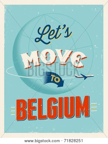 Vintage traveling poster - Let's move to Belgium - Vector EPS 10.
