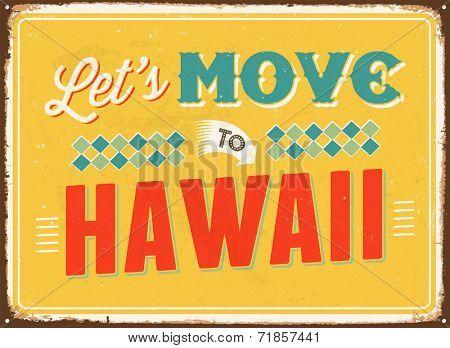 Vintage metal sign - Let's move to Hawaii - JPG Version