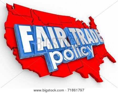 Fair Trade Policy words on a 3d map of the United States of America as support for equitable and sustainable practices in farming and supply chain