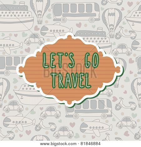 Let's Go Travel Frame. Travel Concept. Seamless Pattern