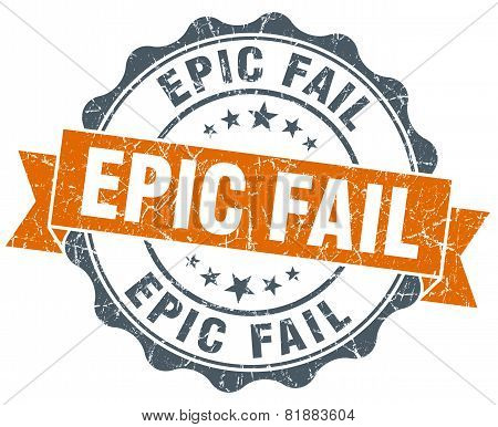 Epic Fail Orange Vintage Seal Isolated On White