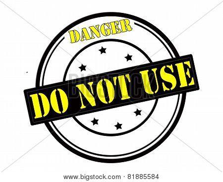 Danger Do Not Use