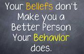 Постер, плакат: Your Behavior Makes you a Better Person