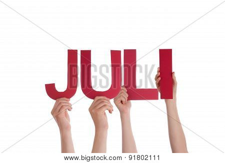 People Holding Straight German Word Juli Mean July