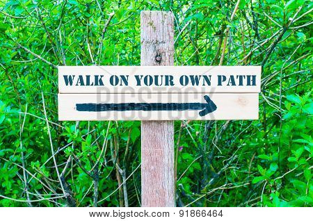Walk On Your Path Directional Sign