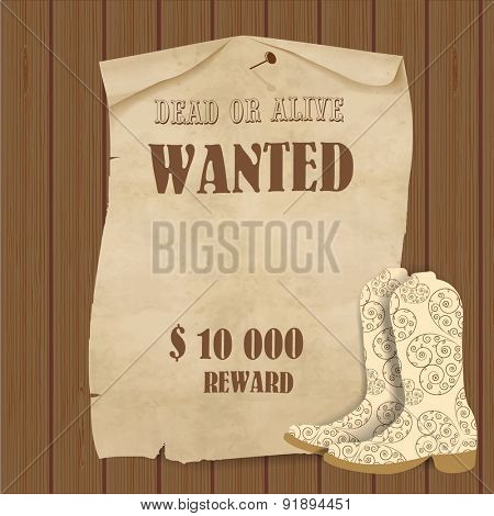 Cowboy poster. Wild west background for your design. Cowboy elements set. Boots,  and wanted poster on wooden background.