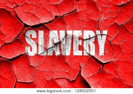 Grunge cracked Slavery sign background